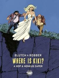 Robber et  Blutch - Where is Kiki?.
