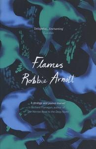 Robbie Arnott - Flames.