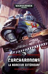 Robbie MacNiven - Carcharodons - La noirceur extérieure.
