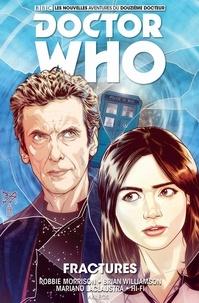Robbie Morrison et Brian Williamson - Doctor Who Le douzième docteur Tome 2 : Fractures.