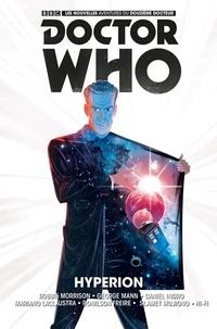 Robbie Morrison et George Mann - Doctor Who Le douzième docteur Tome 3 : Hyperion.