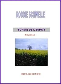 Robbie Schwelle - Survie de l'esprit.