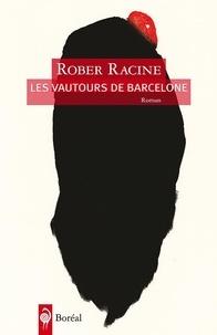 Rober Racine - Les vautours de Barcelone.