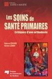 Roberson Edouard et Michèle Clément - Les soins de santé primaires - Critiques d'une orthodoxie.