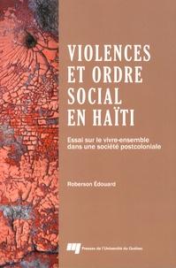 Deedr.fr Violences et ordre social en Haïti - Essai sur le vivre-ensemble dans une société postcoloniale Image