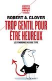 Robert-A Glover - Trop gentil pour être heureux - Le syndrome du chic type.