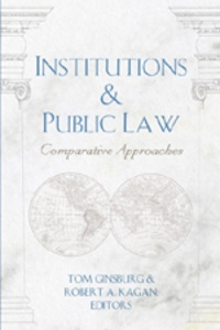 Robert a. Kagan et Tom Ginsburg - Institutions & Public Law - Comparative Approaches.
