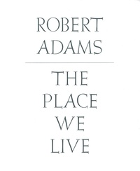Robert Adams - The Place We Live - A Retrospective Selection of Photographs (1964-2009) 3 volumes.