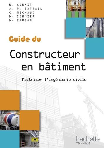 Guide du constructeur en bâtiment. Maîtrise l'ingénierie civile