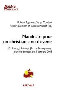 Robert Ageneau et Serge Couderc - Manifeste pour un christianisme d'avenir - J.S Spong, J. Moingt, J.M. de Bourqueney....