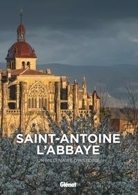 Saint-Antoine l'Abbaye- Un millénaire d'histoire - Robert Aillaud |