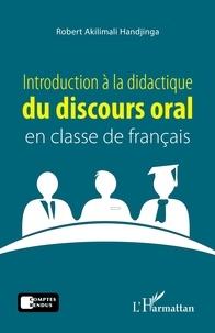 Robert Akilimali Handjinga - Introduction à la didactique du discours oral en classe de français.
