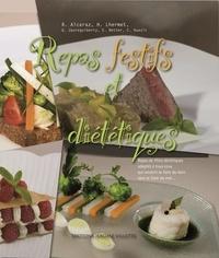 Robert Alcaraz et Ginette Jaureguiberry - Repas festifs et diététiques - Repas de fêtes diététiques adaptés à tous ceux qui veulent se faire du bien sans se faire du mal....