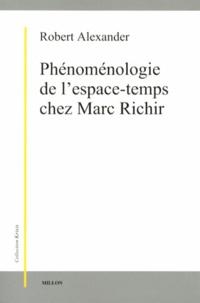 Robert Alexander - Phénoménologie de l'espace-temps chez Marc Richir.