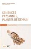Robert-Ali Brac de La Perrière - Semences paysannes, plantes de demain.