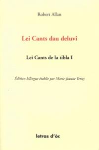 Robert Allan - Lei Cants de la tibla - Tome 1, Lei Cants dau deluvi e autrei poèmas, édition bilingue français-occitan.