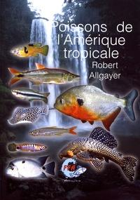 Robert Allgayer - Poissons de l'Amérique tropicale.