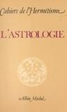 Robert Amadou et André Barbault - L'astrologie.