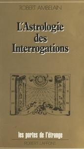 Robert Ambelain et Francis Mazière - L'astrologie des interrogations.