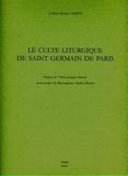 Robert Amiet - Le culte liturgique de Saint-Germain de Paris.