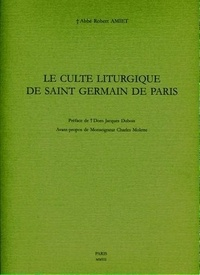 Robert Amiet - Le culte liturgique de Saint-Germain de Paris.