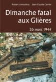 Robert Amoudruz et Jean-Claude Carrier - Dimanche fatal aux Glières - 26 mars 1944.