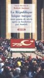 Robert Anciaux - La République laïque turque trois quarts de siècle apres sa fondation par Atatürk.