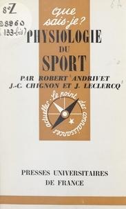 Robert Andrivet et Jean-Claude Chignon - Physiologie du sport.