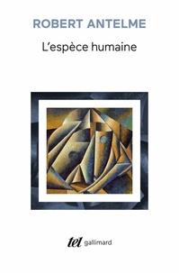 Robert Antelme - L'Espèce humaine.