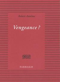 Robert Antelme - Vengeance ?.