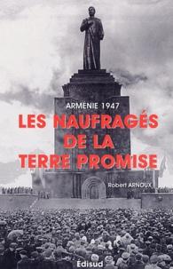 Arménie 1947 - Les Naufragés de la terre promise.pdf