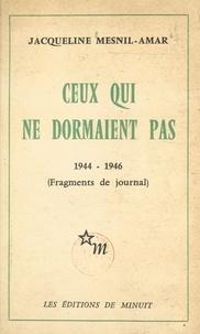 Robert Aron et Jacqueline Mesnil-Amar - Ceux qui ne dormaient pas, 1944-1946 (Fragments de journal).