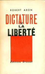 Robert Aron - Dictature de la liberté.