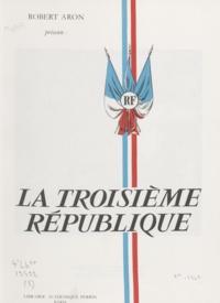 Robert Aron - La Troisième République (5) - La grande œuvre, l'empire français.