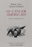 Robert Aron et Arnaud Dandieu - Le cancer américain.