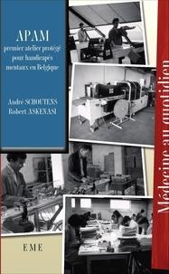 Robert Askenasi et André Schoutens - Apam - Premier atelier protégé pour handicapés mentaux en Belgique.