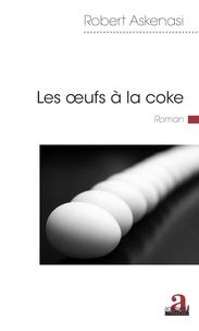Robert Askenasi - Les oeufs à la coke.