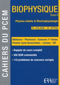 Robert Atlani et Romain Attal - Biophysique - Tome 2, Physico-chimie, électrophysiologie.