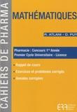 Robert Atlani et Denis Puy - Mathématiques - Pharmacie : concours 1e année ; Premier Cycle Universitaire-Licence.