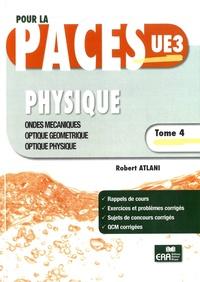 Robert Atlani - Physique - Tome 4, Ondes mécaniques, optique géométrique, optique physique.