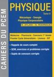 Robert Atlani et Sébastien Rodriguez - Physique - Tome 2, Mécanique, énergie, physique corpusculaire.
