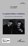 Robert Aubinière et André Lebeau - Le général Robert Aubinière - Propos d'un des pères de la conquête spatiale française.