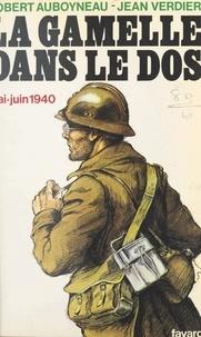 Robert Auboyneau et Jean Verdier - La gamelle dans le dos, mai-juin 1940.