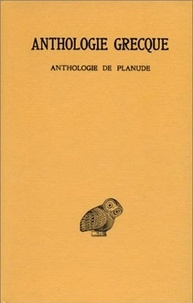 Robert Aubreton - Anthologie grecque Tome 13 : Anthologie de Planude.