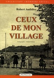 Robert Audidier - Ceux de mon village.