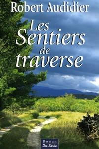 Robert Audidier - Les Sentiers de traverse.