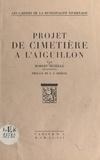 Robert Auzelle et René Le Droumaguet - Projet de cimetière à l'Aiguillon.