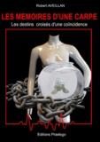 Robert Aveillan - Les mémoires d'une carpe - Les destins croisés d'une coïncidence.