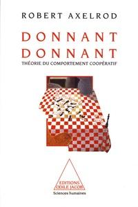 Robert Axelrod - Donnant donnant - Une théorie du comportement coopératif.