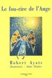 Robert Ayats - Le fou-rire de l'ange.